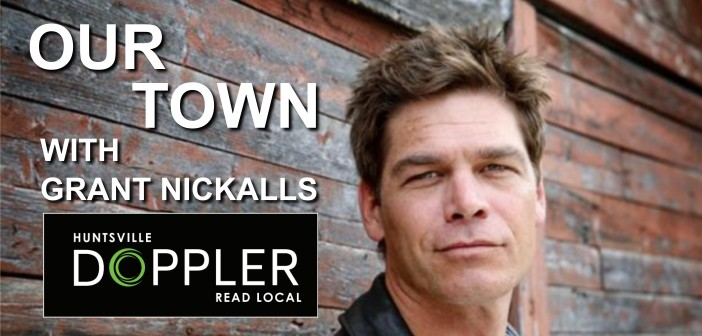 Our Town with Grant Nickalls: Here's to Huntsville's festivals